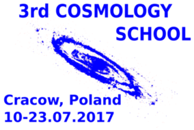 3rd Cosmology School, Cracow