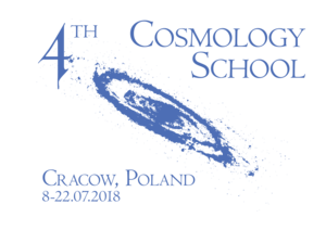 4th Cosmoslogy School, Cracow 2018, Jul 8-22